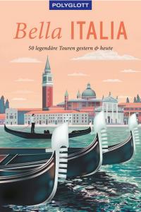 Bella Italia 50 legendäre Touren